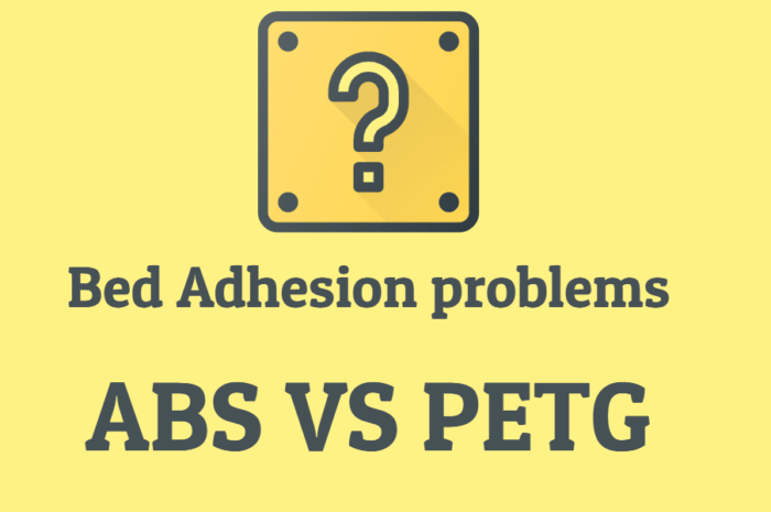 Bed Adhesion Problems ABS VS PETG