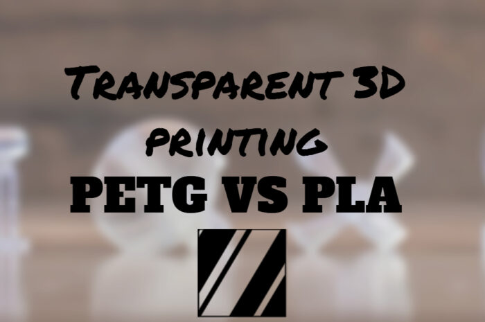 Transparent clear 3D printing PETG VS PLA