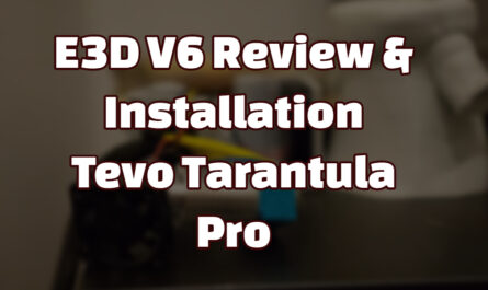 e3dv6 review installation tarantula pro