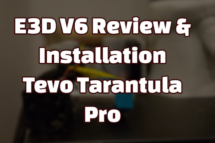 E3D V6 Review&Installation Tevo Tarantula Pro
