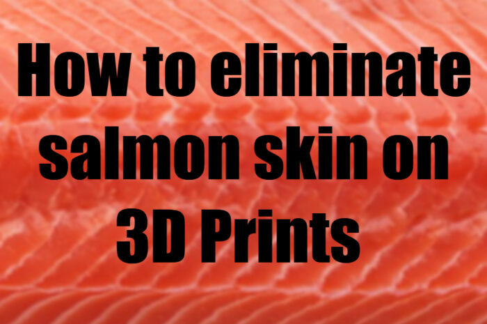 Eliminating salmon skin on 3D Prints
