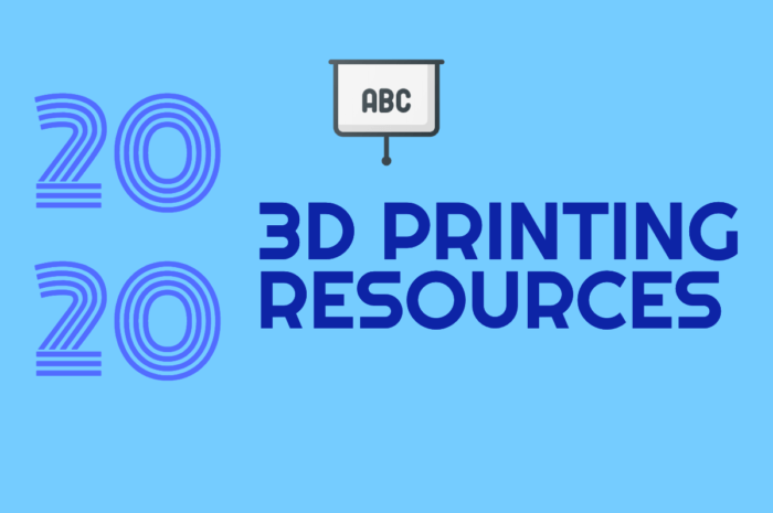 3D Printing Resources 2020