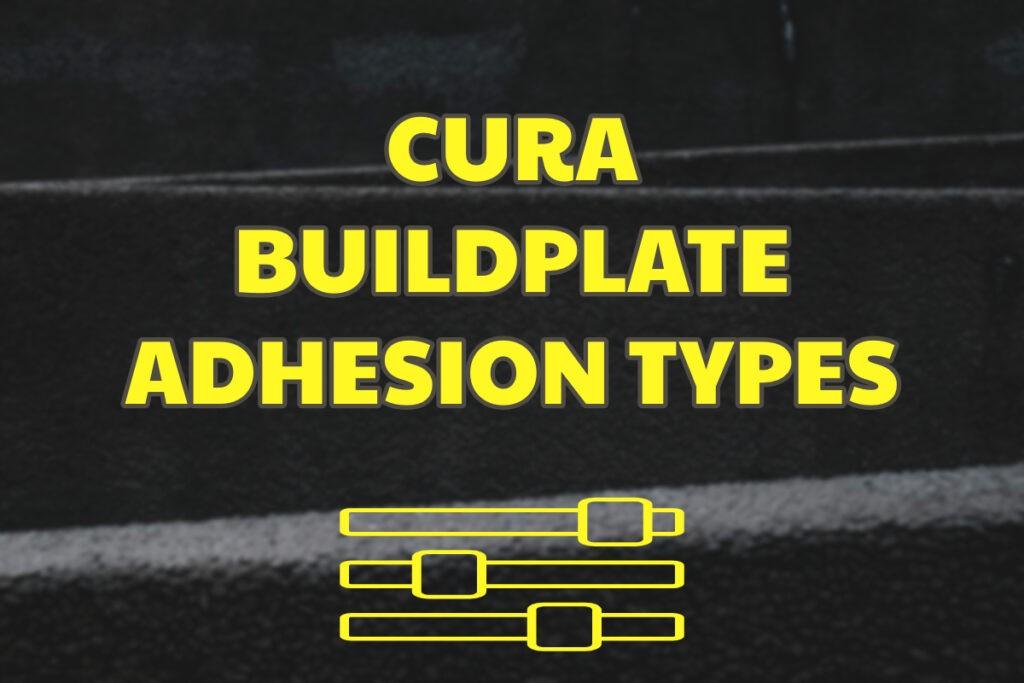 Cura buildplate Adhesion types
