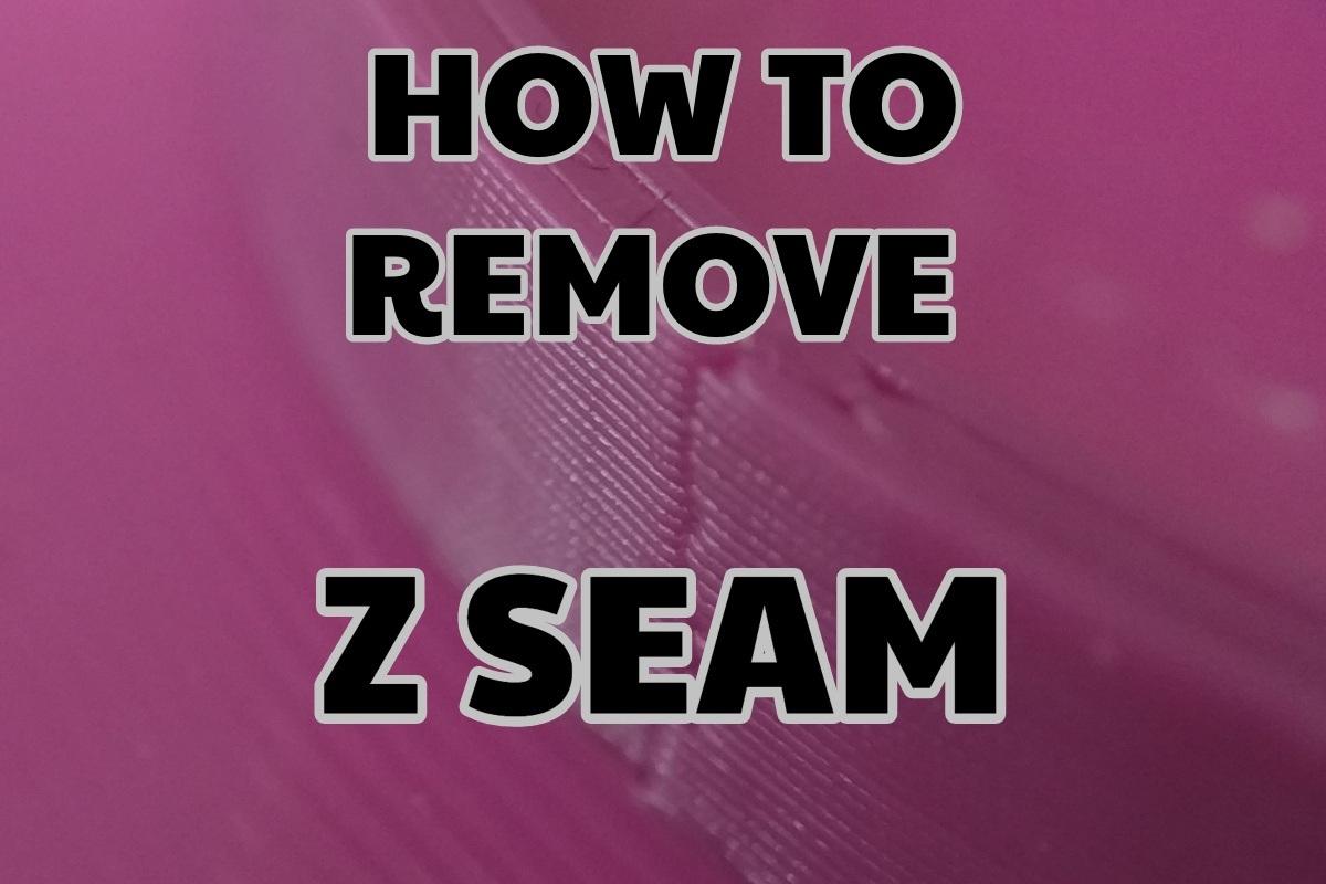 How to remove Z seam