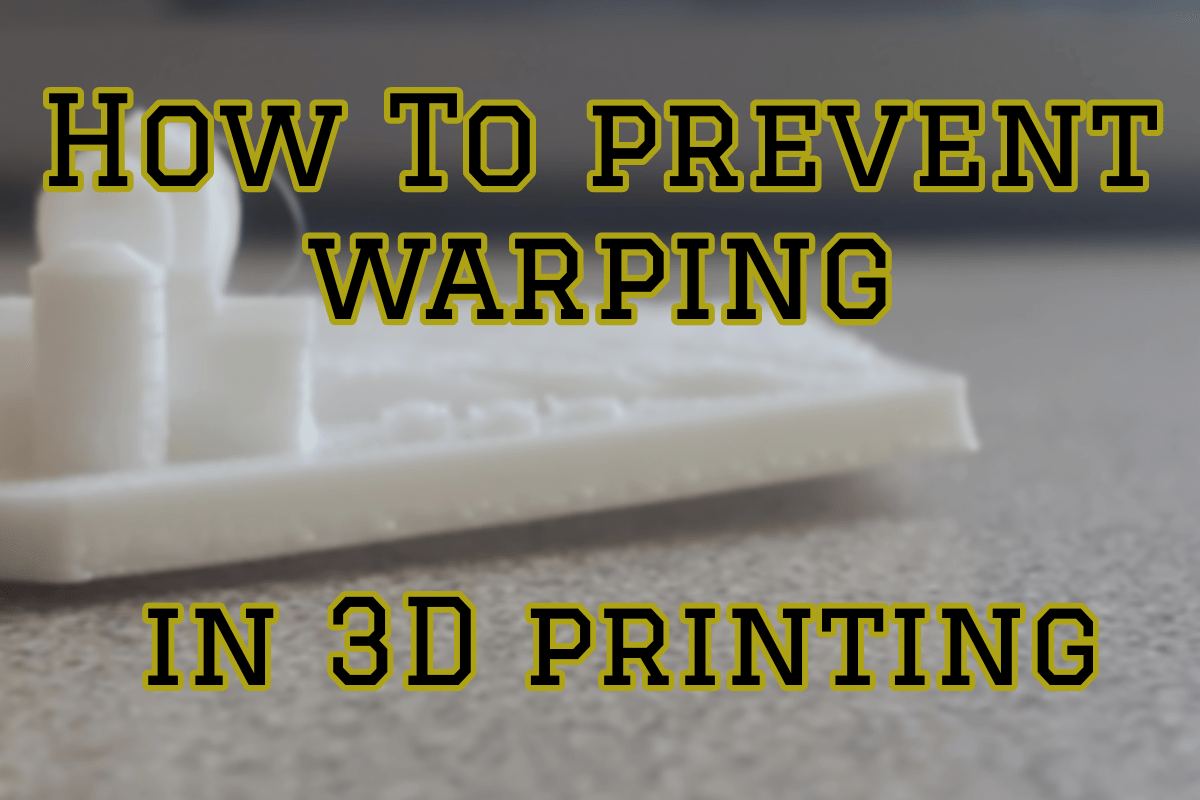 How to prevent warping in 3D printing