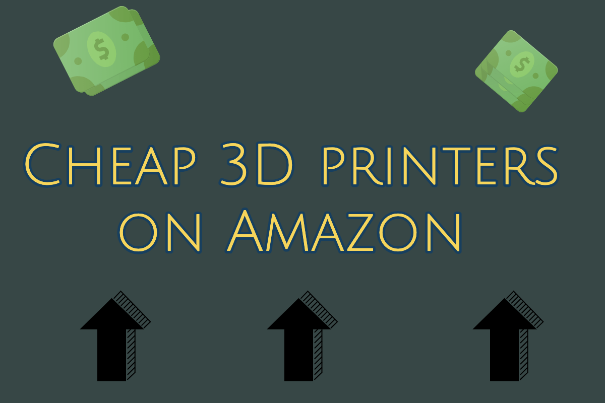 Cheap 3D printers on Amazon