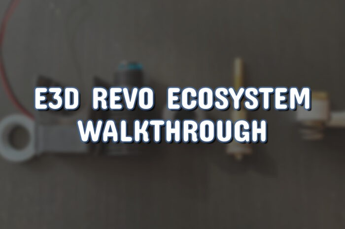 E3D Revo ecosystem walkthrough.